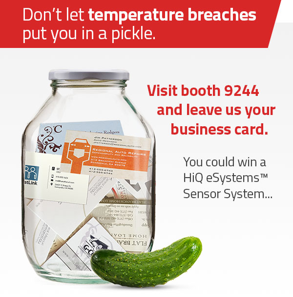 Don't let temperature breaches put you in a pickle. Visit booth 9244. HiQ eSystems.